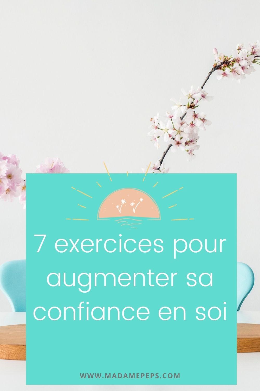 Des exercices simples pour retrouver et augmenter sa confiance en soi et être de nouveau épanouie et heureuse!